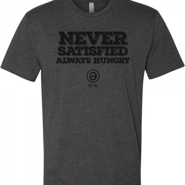 Never Satisfied Mens T-Shirt