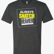 Snatch Heavier Crew Tee