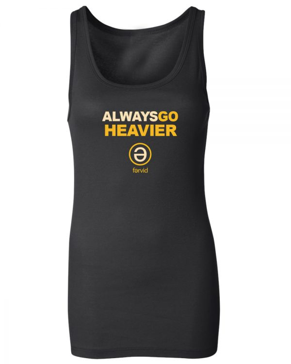Always Go Heavier Tank